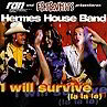 I Will Survive (K+O) - Hermes House Band
