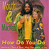 How Do You Do - Mouth & MacNeal